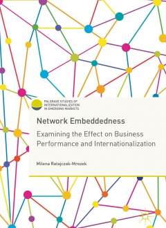 Network Embeddedness. Examining the Effect on Business Performance and Internationalization