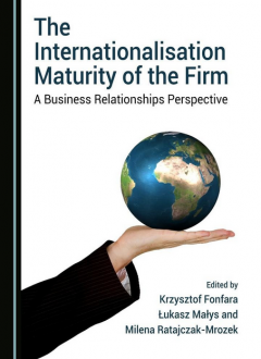 The Internationalisation Maturity of the Firm - A Business Relationships Perspective